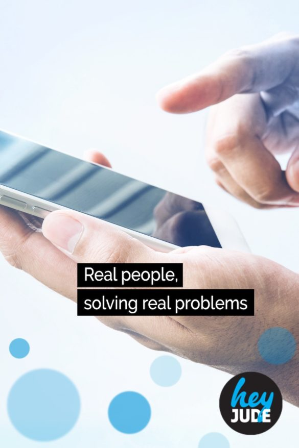 Hey Jude: Real people, solving real problems