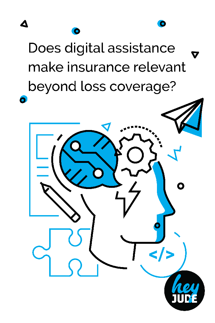 Does digital assistance make insurance relevant beyond loss coverage?