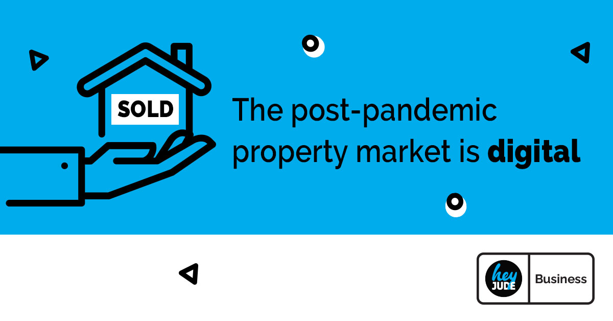 The post-pandemic property market is digital